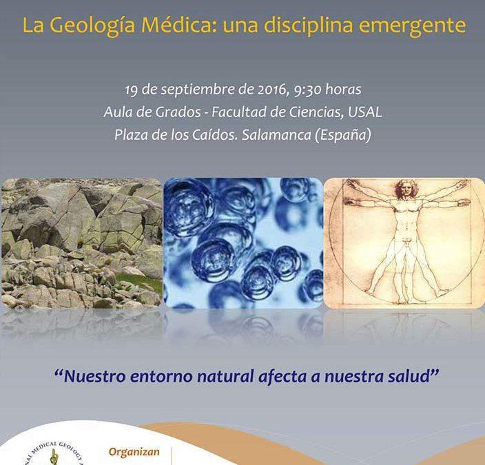 I Jornada de Geología Médica en España. La Geología Médica: una disciplina emergente. Salamanca, septiembre 2016.