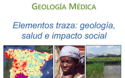 Primera Edición Curso Monográfico de Especialización en Geología Médica. Elementos traza: geología, salud e impacto social. Salamanca, 11 de noviembre de 2018.